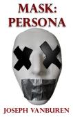 Mask Persona by Joseph VanBuren